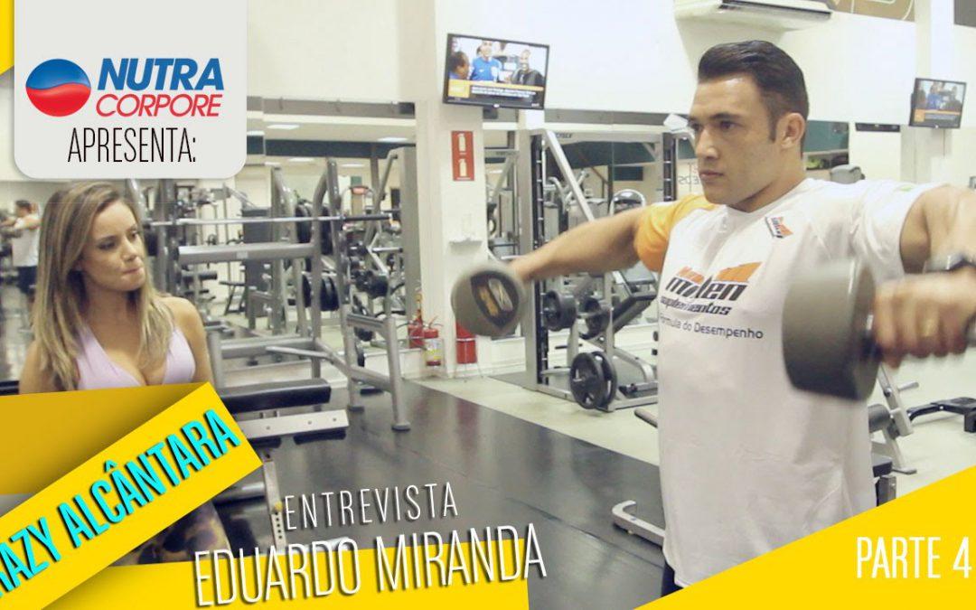Grazy Alcântara mostra treino de Eduardo Miranda – Parte 4 – Ombros e Braços